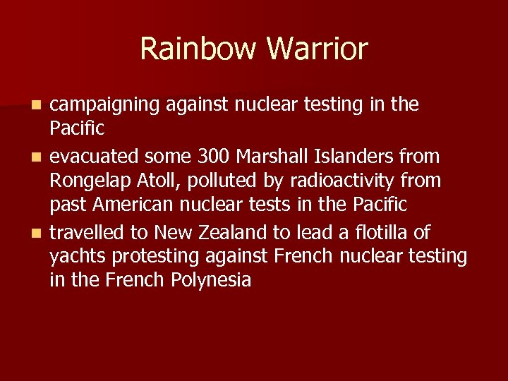 Rainbow Warrior campaigning against nuclear testing in the Pacific n evacuated some 300 Marshall