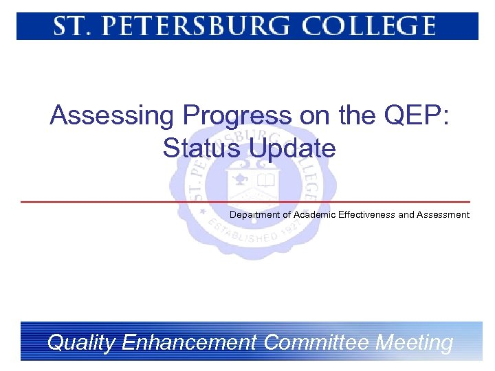 Assessing Progress on the QEP: Status Update Department of Academic Effectiveness and Assessment Quality