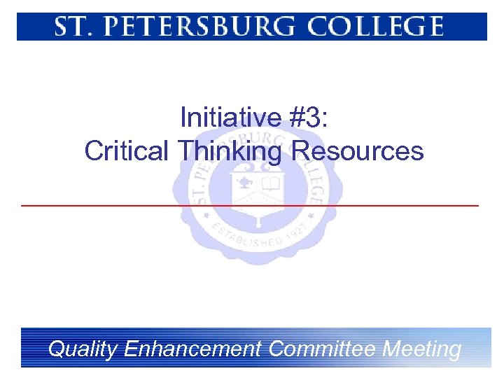 Initiative #3: Critical Thinking Resources Quality Enhancement Committee Meeting