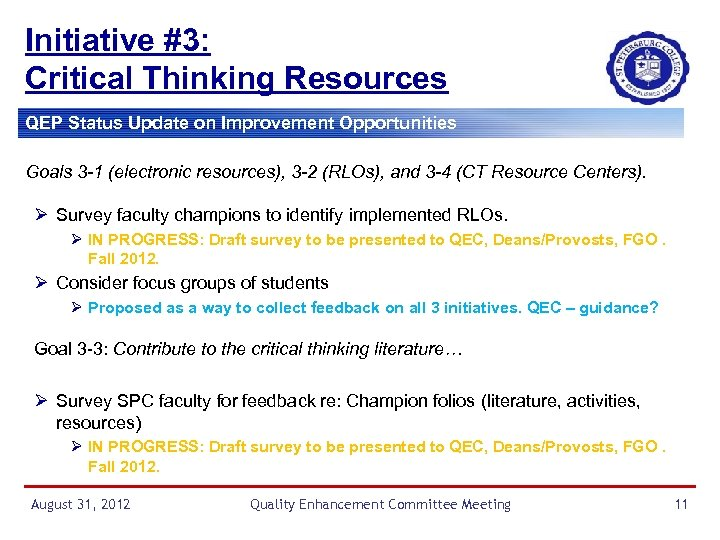 Initiative #3: Critical Thinking Resources QEP Status Update on Improvement Opportunities Goals 3 -1