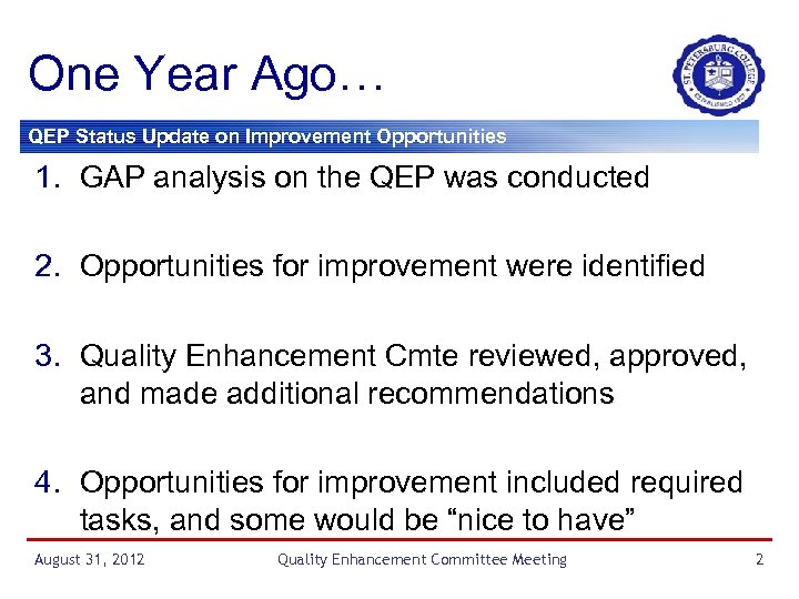 One Year Ago… QEP Status Update on Improvement Opportunities 1. GAP analysis on the