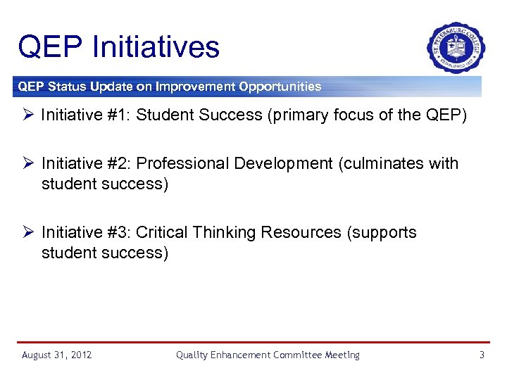 QEP Initiatives QEP Status Update on Improvement Opportunities Ø Initiative #1: Student Success (primary