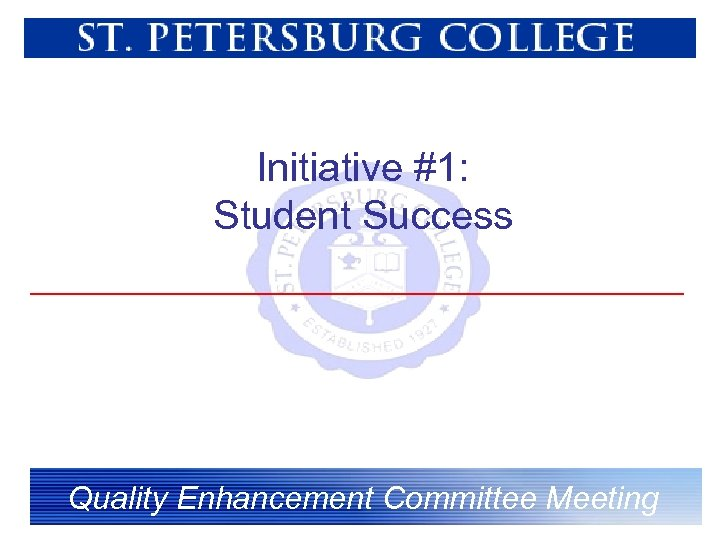 Initiative #1: Student Success Quality Enhancement Committee Meeting