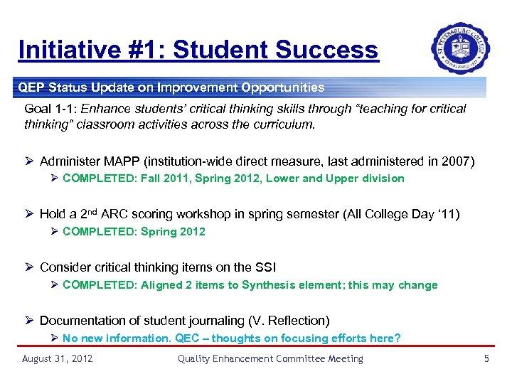 Initiative #1: Student Success QEP Status Update on Improvement Opportunities Goal 1 -1: Enhance