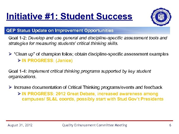 Initiative #1: Student Success QEP Status Update on Improvement Opportunities Goal 1 -2: Develop