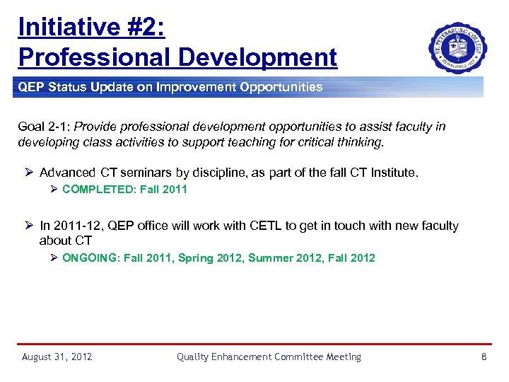 Initiative #2: Professional Development QEP Status Update on Improvement Opportunities Goal 2 -1: Provide