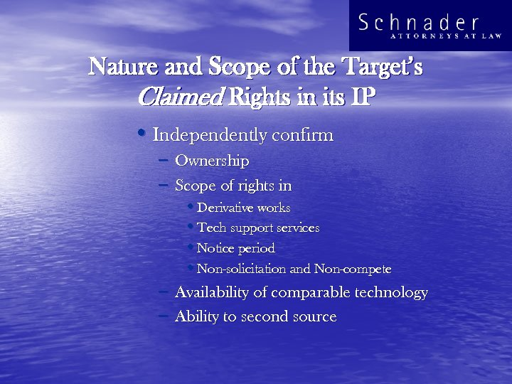 Nature and Scope of the Target's Claimed Rights in its IP • Independently confirm
