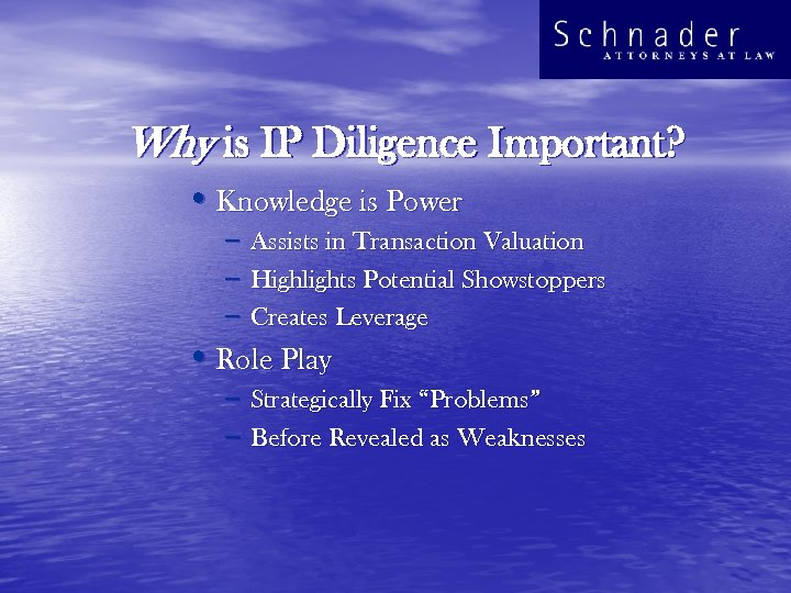 Why is IP Diligence Important? • Knowledge is Power – – – Assists in