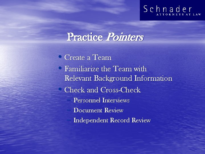 Practice Pointers • Create a Team • Familiarize the Team with Relevant Background Information