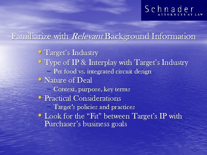 Familiarize with Relevant Background Information • Target's Industry • Type of IP & Interplay