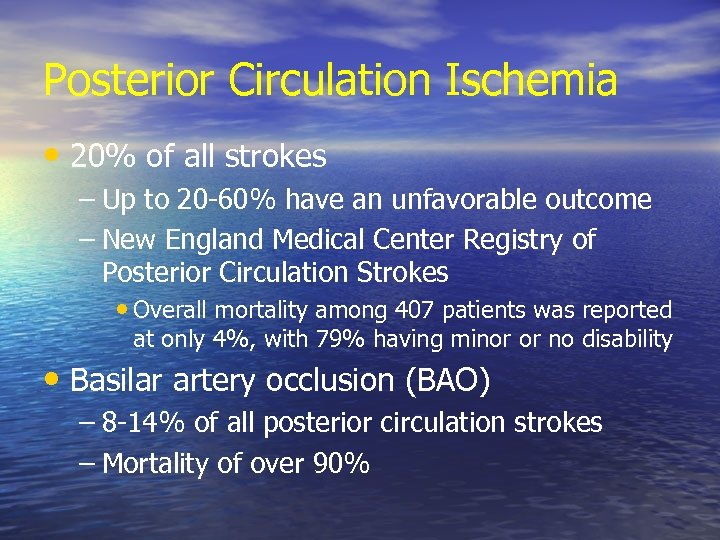 Posterior Circulation Ischemia • 20% of all strokes – Up to 20 -60% have