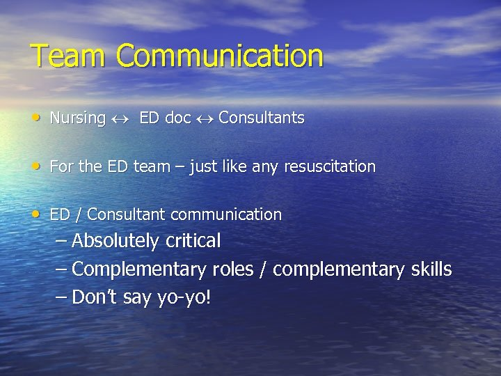 Team Communication • Nursing ED doc Consultants • For the ED team – just