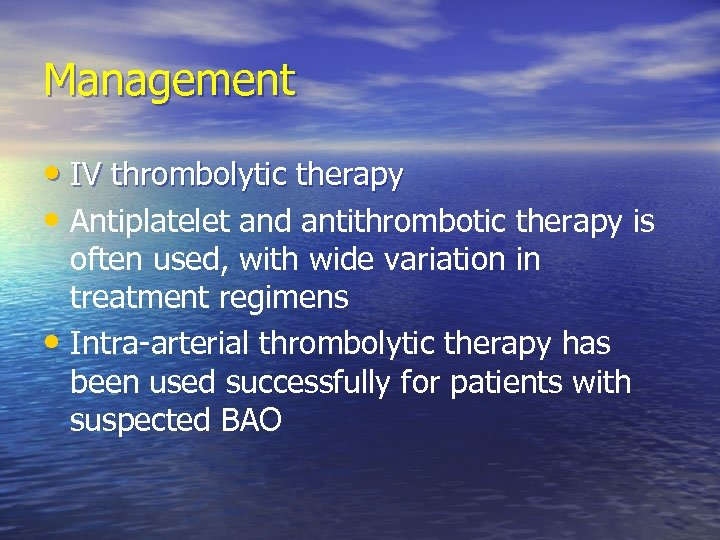 Management • IV thrombolytic therapy • Antiplatelet and antithrombotic therapy is often used, with