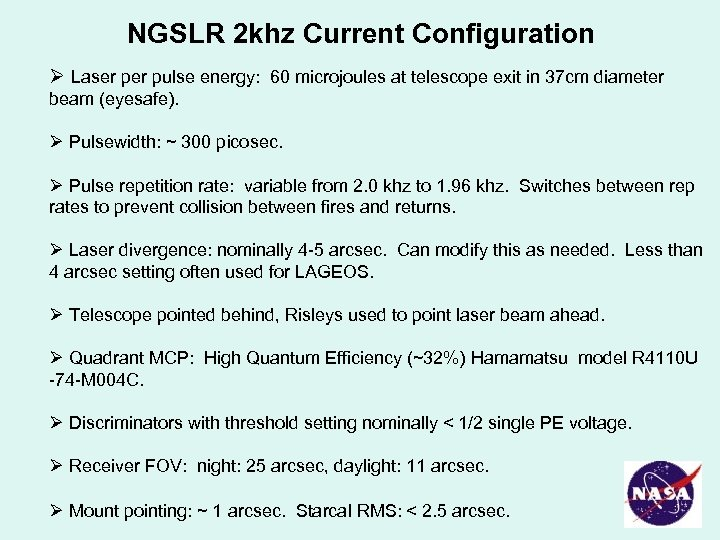 NGSLR 2 khz Current Configuration Ø Laser pulse energy: 60 microjoules at telescope exit
