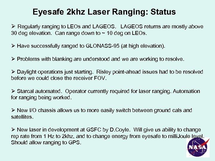 Eyesafe 2 khz Laser Ranging: Status Ø Regularly ranging to LEOs and LAGEOS returns