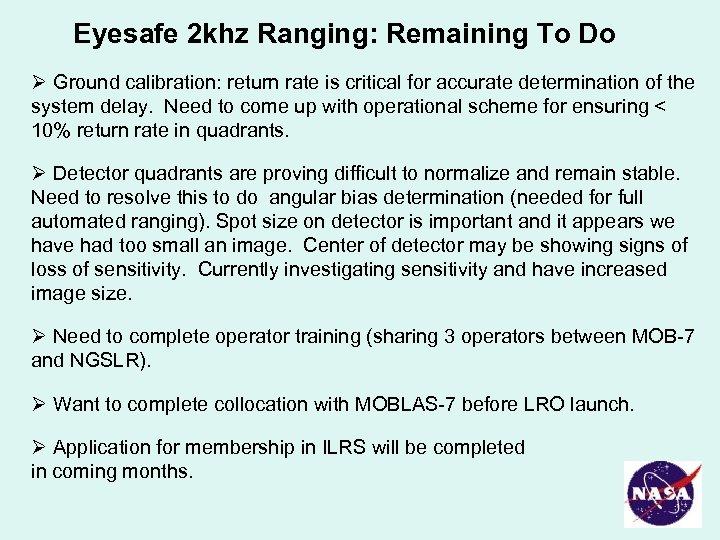 Eyesafe 2 khz Ranging: Remaining To Do Ø Ground calibration: return rate is critical