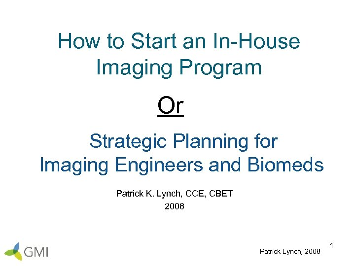 How to Start an In-House Imaging Program Or Strategic Planning for Imaging Engineers and