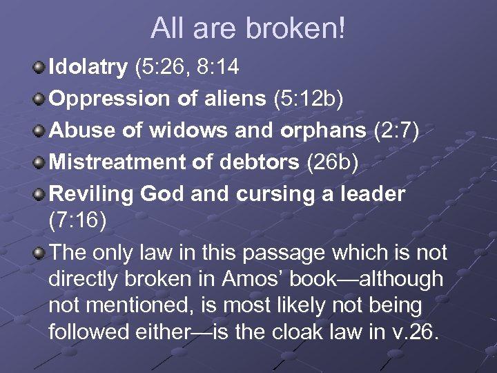All are broken! Idolatry (5: 26, 8: 14 Oppression of aliens (5: 12 b)