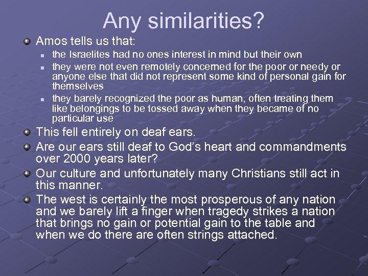 Any similarities? Amos tells us that: n n n the Israelites had no ones