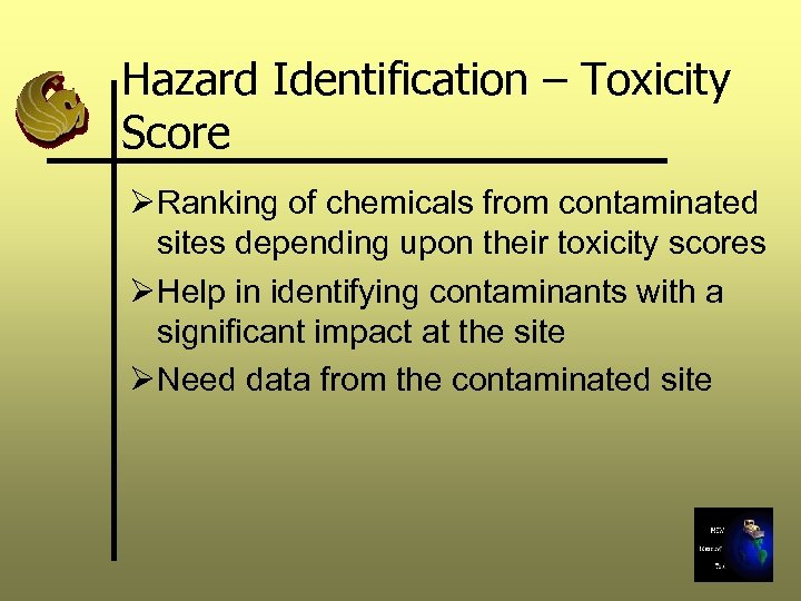 Hazard Identification – Toxicity Score Ø Ranking of chemicals from contaminated sites depending upon