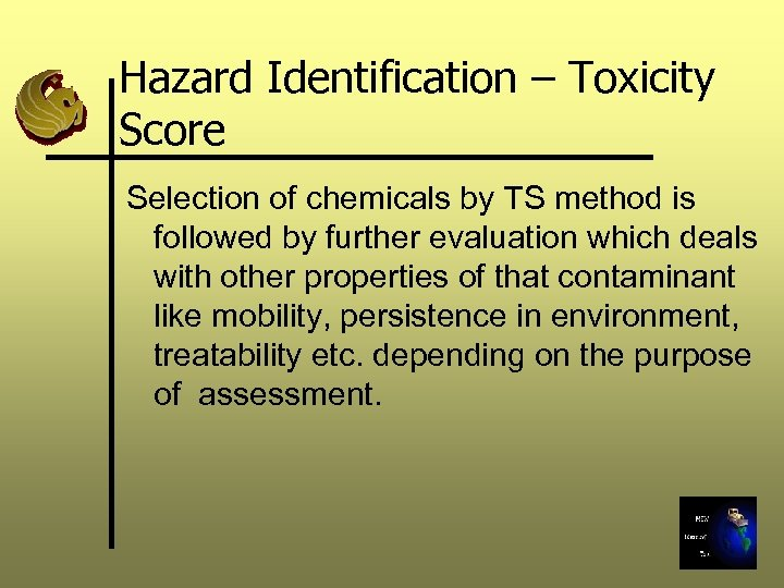 Hazard Identification – Toxicity Score Selection of chemicals by TS method is followed by