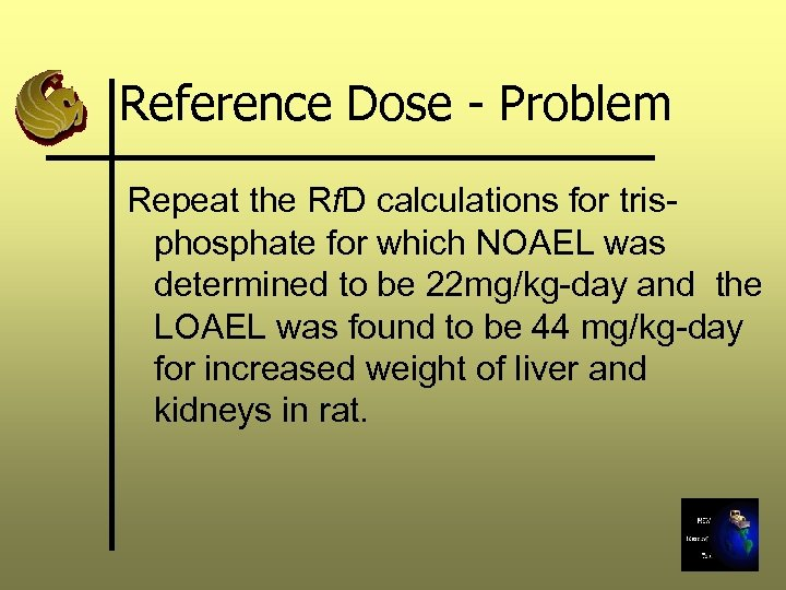 Reference Dose - Problem Repeat the Rf. D calculations for trisphosphate for which NOAEL
