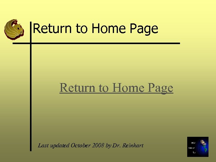 Return to Home Page Last updated October 2008 by Dr. Reinhart
