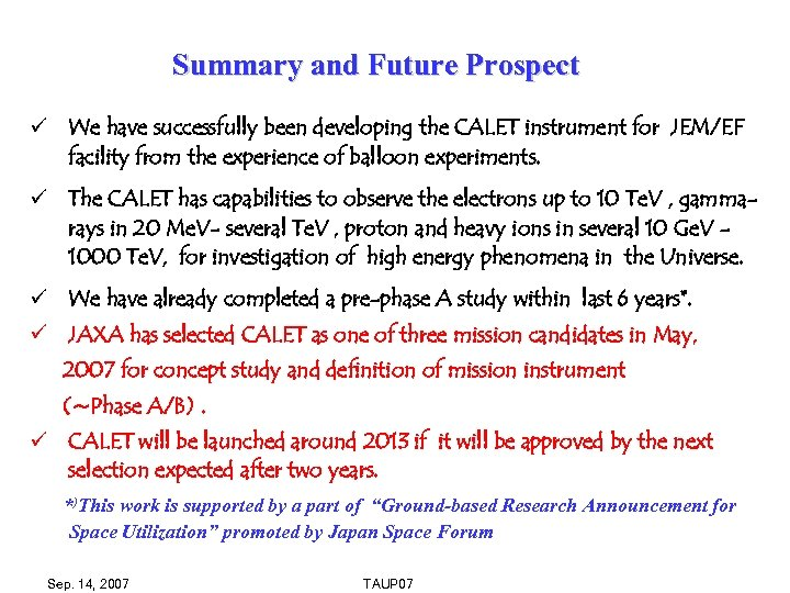 Summary and Future Prospect ü We have successfully been developing the CALET instrument for
