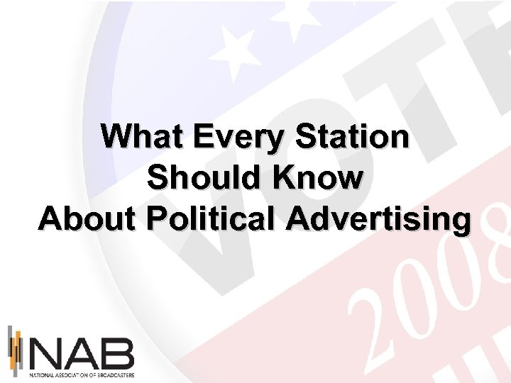 What Every Station Should Know About Political Advertising