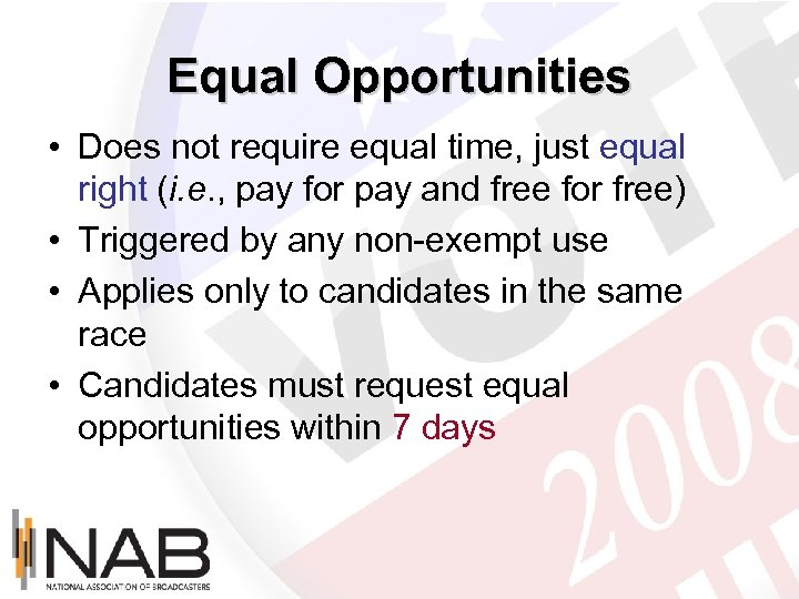 Equal Opportunities • Does not require equal time, just equal right (i. e. ,