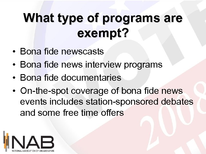 What type of programs are exempt? • • Bona fide newscasts Bona fide news