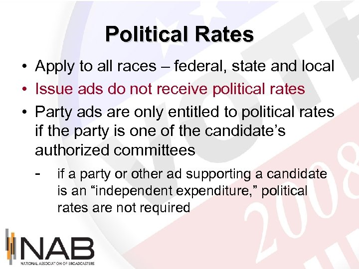 Political Rates • Apply to all races – federal, state and local • Issue