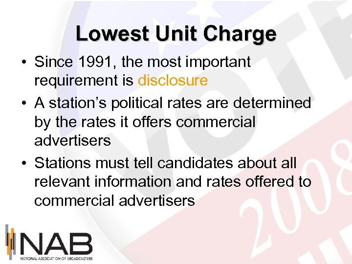 Lowest Unit Charge • Since 1991, the most important requirement is disclosure • A