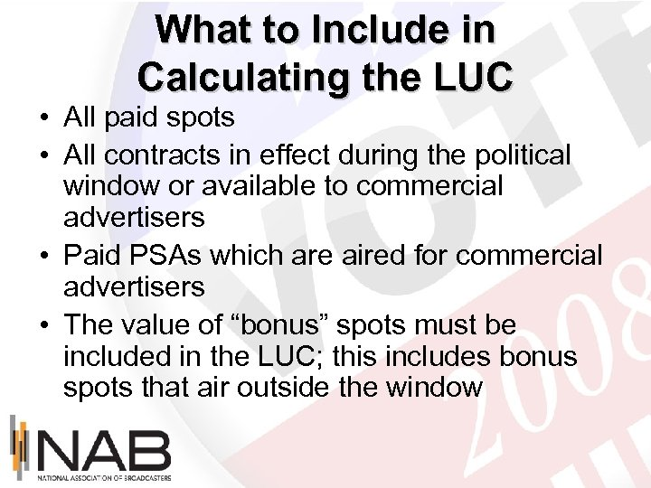 What to Include in Calculating the LUC • All paid spots • All contracts