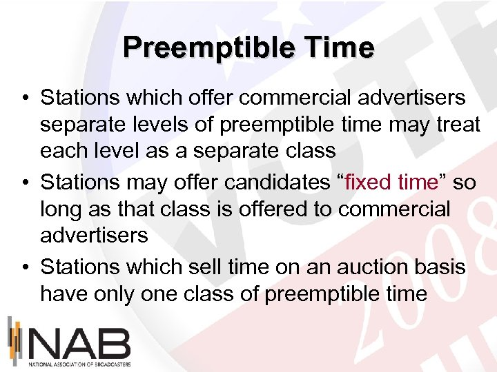 Preemptible Time • Stations which offer commercial advertisers separate levels of preemptible time may
