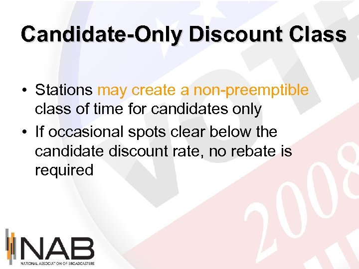 Candidate-Only Discount Class • Stations may create a non-preemptible class of time for candidates