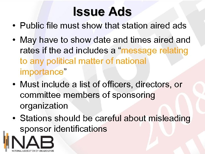 Issue Ads • Public file must show that station aired ads • May have