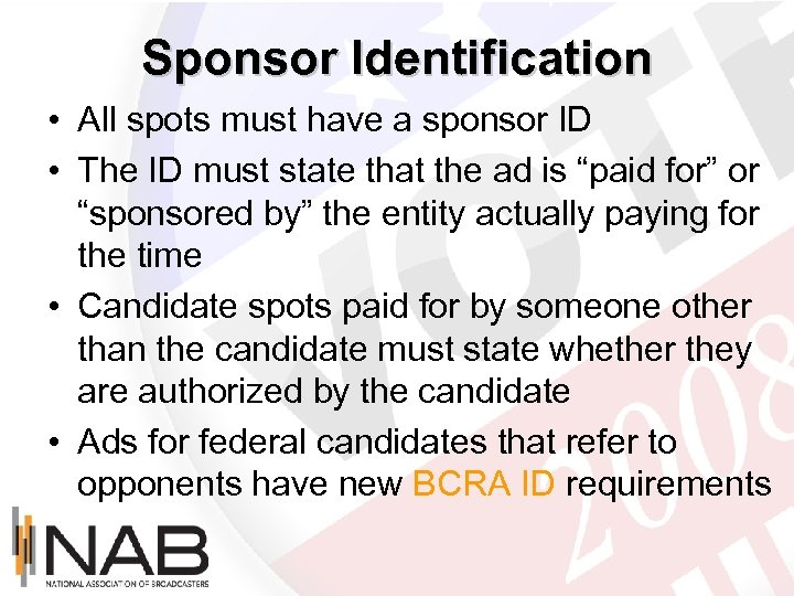 Sponsor Identification • All spots must have a sponsor ID • The ID must