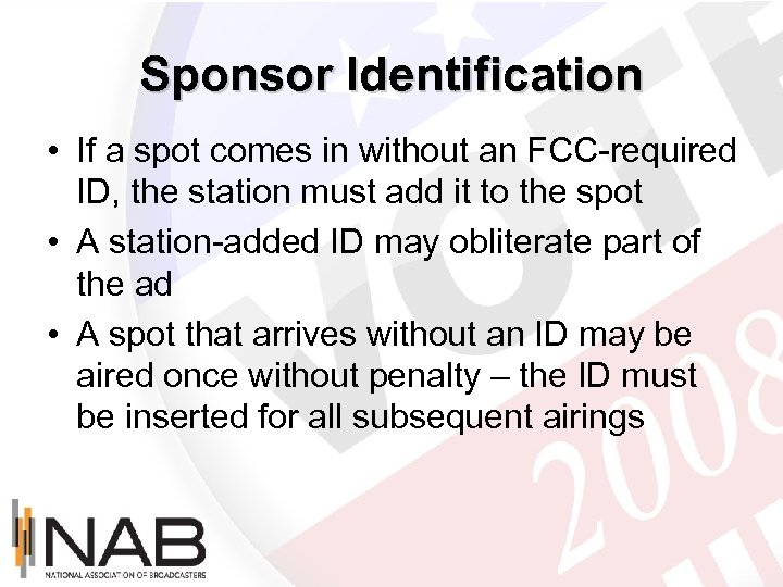 Sponsor Identification • If a spot comes in without an FCC-required ID, the station
