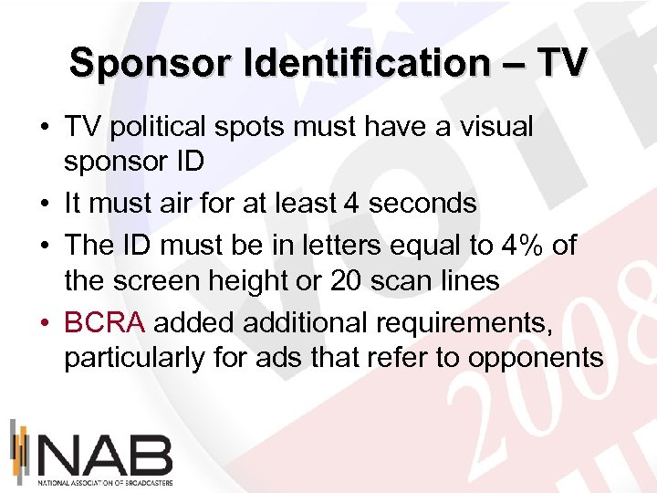 Sponsor Identification – TV • TV political spots must have a visual sponsor ID