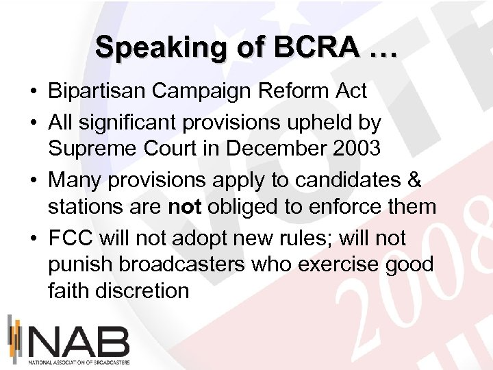 Speaking of BCRA … • Bipartisan Campaign Reform Act • All significant provisions upheld
