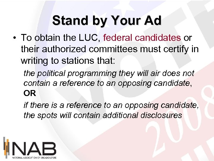 Stand by Your Ad • To obtain the LUC, federal candidates or their authorized
