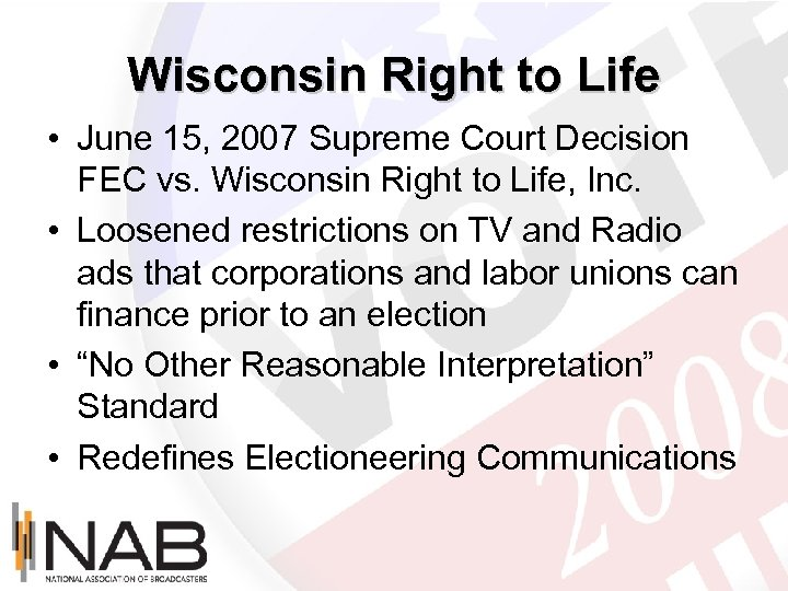 Wisconsin Right to Life • June 15, 2007 Supreme Court Decision FEC vs. Wisconsin