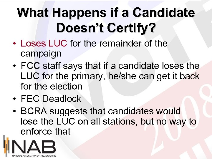 What Happens if a Candidate Doesn't Certify? • Loses LUC for the remainder of