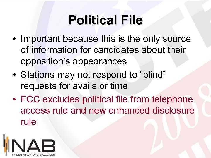 Political File • Important because this is the only source of information for candidates