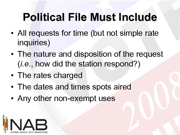 Political File Must Include • All requests for time (but not simple rate inquiries)