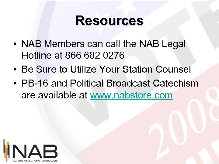 Resources • NAB Members can call the NAB Legal Hotline at 866 682 0276