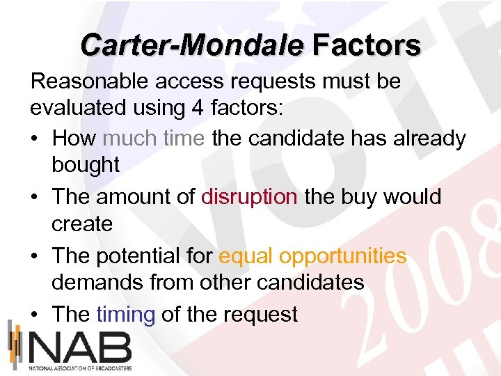 Carter-Mondale Factors Reasonable access requests must be evaluated using 4 factors: • How much