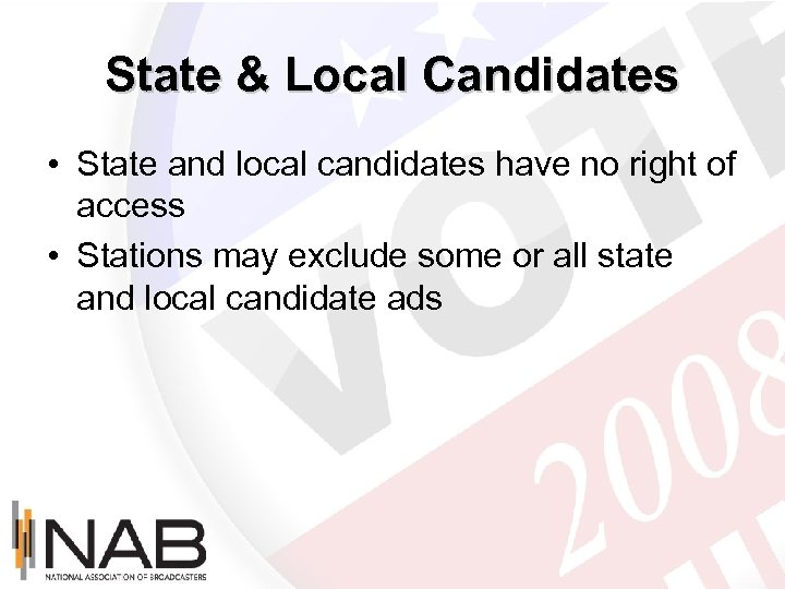 State & Local Candidates • State and local candidates have no right of access