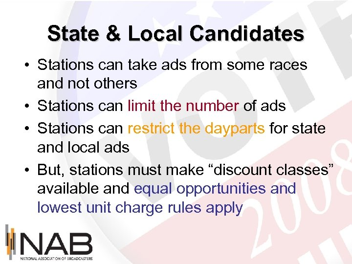 State & Local Candidates • Stations can take ads from some races and not